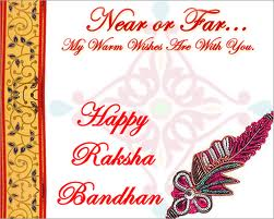 Near or Far.. My Warm wishes are with You Happy Raksha Bandhan