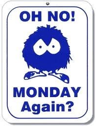 Oh No ! Monday Again