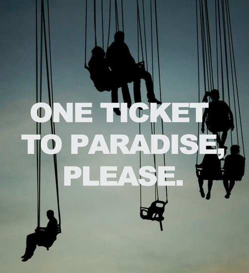 One Ticket to Paradise Please