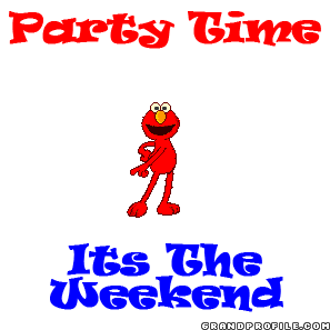 Party Time Its the Weekend