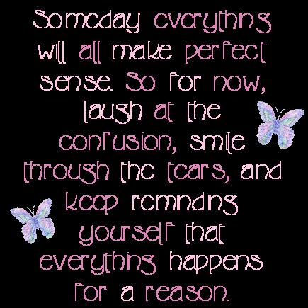 http://www.graphics99.com/someday-everything-will-all-make-perfect ...