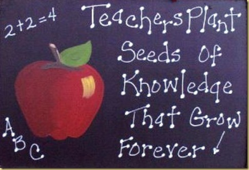 Teachers Plant Seeds of Knowledge that Grow Forever !