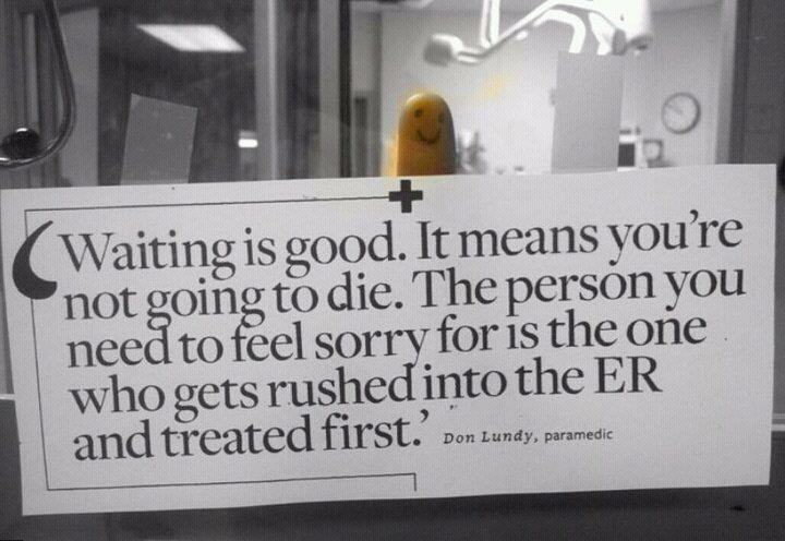 This should be posted in every Medical facility. Funny Quote Image