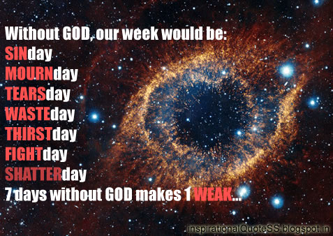 Without God Our Week Would Be
