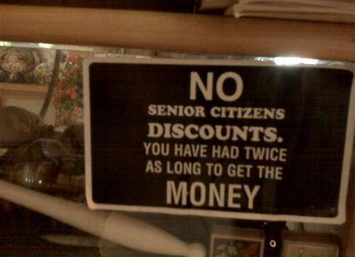 Yeah, senior citizen discounts are bullshit!! Funny Quote Picture