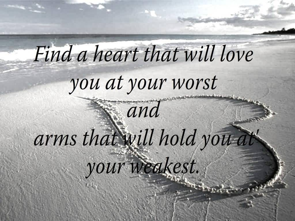 Love quotes pictures images graphics comments scraps 575 find a heart that will love you at your worst voltagebd Gallery